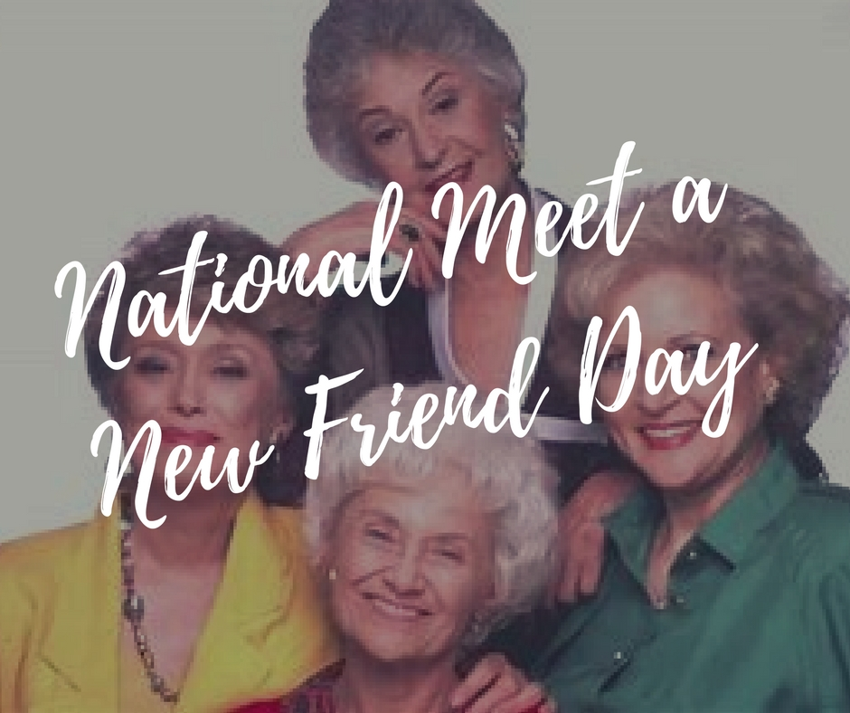 Sun: 2/11 National Meet A New Friend Day